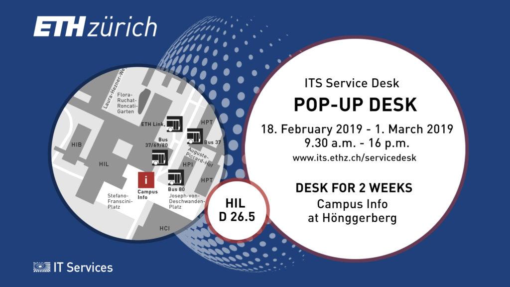 Pop-up Desk ITS Service Desk Hönggerberg 18.2.-1.3.2019