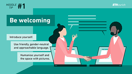 Be welcoming. Introduce yourself. Use friendly, gender-neutral and approachable language.
