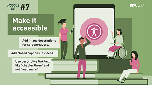 """Make it accessible. Add image descriptions for screenreader. Add closed captions in videos. Use descriptive link text like """"chapter three"""" and not """"read more""""."""